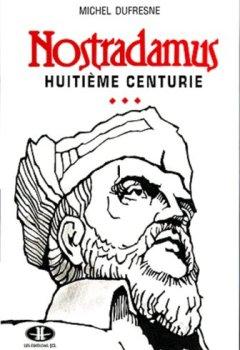 Livres Couvertures de Nostradamus, huitième centurie