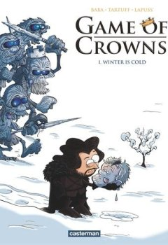 Livres Couvertures de Game of Crowns, Tome 1 : Winter is cold