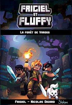 Livres Couvertures de Frigiel et Fluffy, tome 3 : La Forêt de Varogg (3)