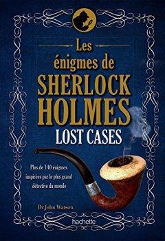 Livres Couvertures de Lost cases: les énigmes de Sherlock Holmes