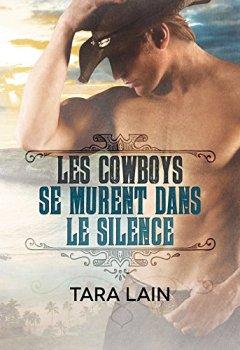 Livres Couvertures de Les cowboys se murent dans le silence (Ce que font les cowboys t. 1)