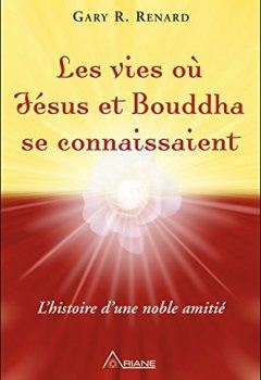 Livres Couvertures de Les vies où Jésus et Bouddha se connaissaient - L'histoire d'une noble amitié