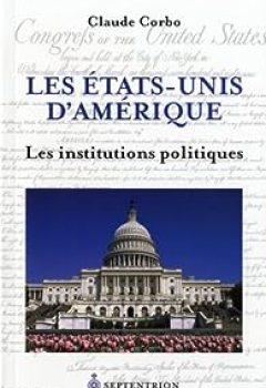Les états Unis D'Amérique, Tome 2 : Institutions Politiques
