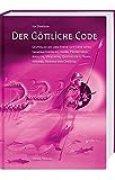 Der Göttliche Code: Band 2 -- Gespräche mit dem Einen Gott über seine Inkarnationen als Indra, Prometheus, Apollon, Viracocha, Quetzalcoatl, Rama, Krishna, Buddha und Christus