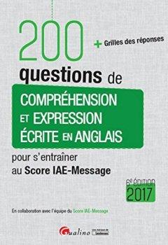 Livres Couvertures de 200 questions de Compréhension et Expression écrite en anglais pour s'entraîner au Score IAE-Message