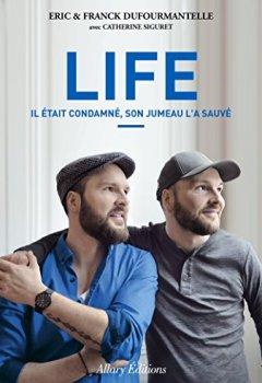 Livres Couvertures de Life - Il était condamné, son jumeau l'a sauvé
