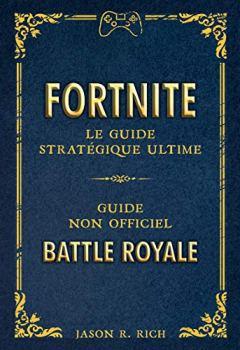 Livres Couvertures de Fortnite : le Guide stratégique ultime