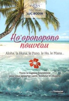 Livres Couvertures de Ho'oponopono nouveau : Aloha, la Huna, le Pono, le Ha, le Mana...