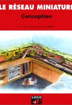 Livres Couvertures de Le réseau miniature : Conception