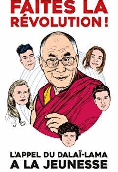 Livres Couvertures de Faites la révolution ! Appel du Dalaï-Lama à la jeunesse française