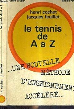 Livres Couvertures de Le tennis de A à Z, une nouvelle méthode d'enseignement accéléré