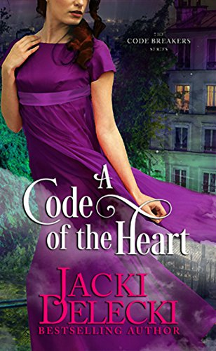 A Code of the Heart: Book Three in the Regency Suspense Series (The Code Breakers Series 3)