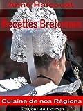 Recettes Bretonnes(de Nos Grand-Mères:galettes, Crêpes,crustacés,Kouign-amann, Gâteau Breton Etc    (Recettes Régionales T  1)
