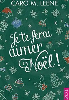 Livres Couvertures de Je te ferai aimer Noël ! (HQN)
