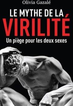 Livres Couvertures de Le Mythe de la virilité