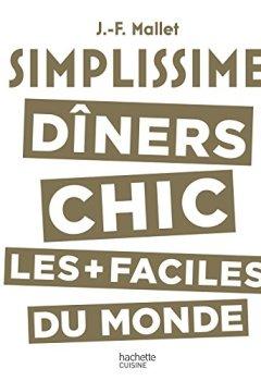 Livres Couvertures de Simplissime Les dîners chics les plus faciles du monde