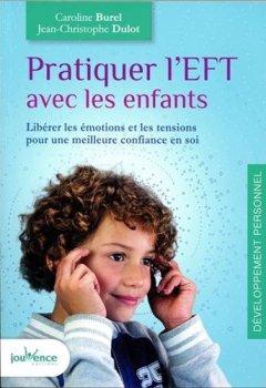 Livres Couvertures de Pratiquer l'EFT avec les enfants : Libérer les émotions et les tensions pour une meilleure confiance en soi