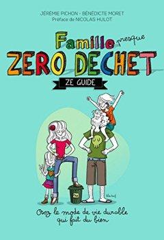 Livres Couvertures de Famille zéro déchet, Ze guide: Osez lemode de vie durable qui fait du bien