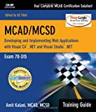 5126YTATSQL. SL160  Top 5 Books of MCSD Exams Certification for March 30th 2012  Featuring :#5: MCAD/MCSD Training Guide (70 315): Developing and Implementing Web Applications with Visual C# and Visual Studio.NET