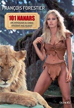 Livres Couvertures de Les 101 nanars: Une anthologie du cinéma affligeant (mais hilarant)