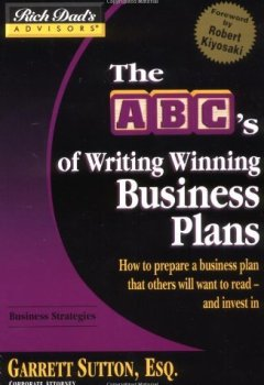 Livres Couvertures de Rich Dad's Advisors??: The ABC's of Writing Winning Business Plans: How to Prepare a Business Plan That Others Will Want to Read -- and Invest In by Garrett Sutton (2005-07-29)
