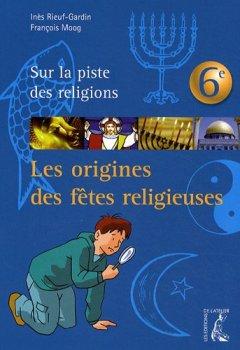 Livres Couvertures de Les origines des fêtes religieuses