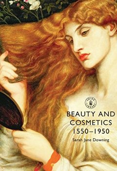 Livres Couvertures de Beauty and Cosmetics 1550-1950