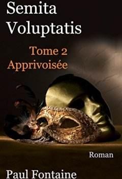 Livres Couvertures de Semita voluptatis t2: apprivoisée