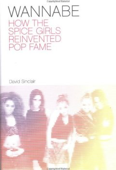 Livres Couvertures de What I Really, Really Wanted: The Rise and Fall of the Spice Girls