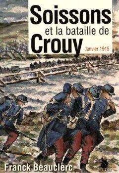 Livres Couvertures de Soissons et la bataille de Crouy: Janvier 1915.