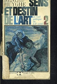 Livres Couvertures de Sens et destin de l'art - 2 - de l'art gothique au xxe siècle