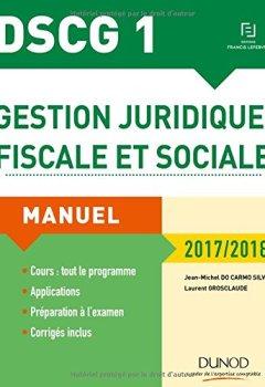 Livres Couvertures de DSCG 1 - Gestion juridique, fiscale et sociale 2017/2018 - 11e éd. - Manuel