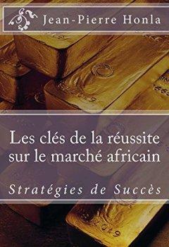 Livres Couvertures de Les Clés de la Réussite sur le Marché Africain: Stratégies de Succès
