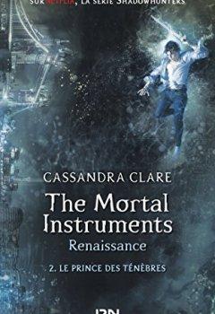 Livres Couvertures de The Mortal Instruments, renaissance - tome 02 : Le prince des ténèbres