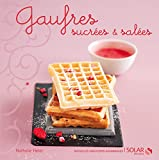 Gaufres - Nouvelles Variations Gourmandes