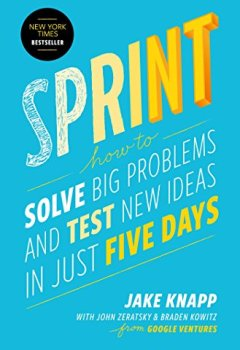 Livres Couvertures de Sprint: How to Solve Big Problems and Test New Ideas in Just Five Days (English Edition)