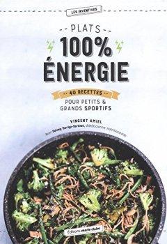 Livres Couvertures de Plats 100% énergie : 40 recettes pour petits & grands sportifs