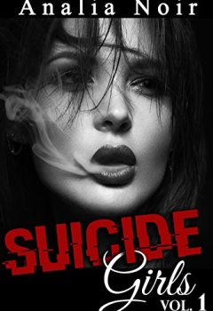 Livres Couvertures de Suicide Girls Vol. 1: (Roman Érotique, Thriller, Bad Boy, Suspense, Soumission)