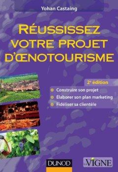Livres Couvertures de Réussissez votre projet d'oenotourisme - 2ème édition