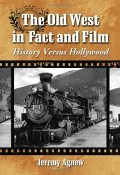 Livres Couvertures de The Old West in Fact and Film: History Versus Hollywood