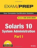 512ZVVlZb2L. SL160  Top 5 Books of Solaris Computer Certification Exams for January 10th 2012  Featuring :#1: Solaris 10 System Administration Exam Prep: CX 310 200, Part I (2nd Edition) (Pt. 1)