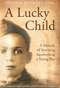 Buchdeckel von Lucky Child, A: A Memoir of Surviving Auschwitz as a Young Boy
