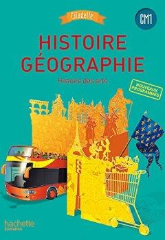 Livres Couvertures de Histoire-Géographie CM1 - Collection Citadelle - Livre élève - Ed. 2016
