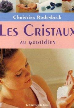 Livres Couvertures de Les Cristaux au quotidien