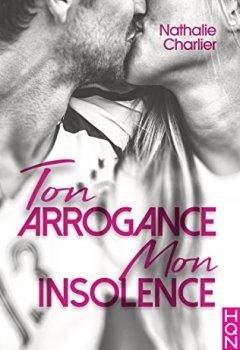 Livres Couvertures de Ton arrogance, mon insolence (HQN)