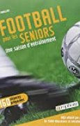 Football pour les Seniors - une Saison d'Entrainement