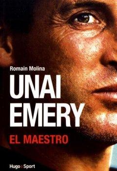 Livres Couvertures de Unai Emery - El Maestro