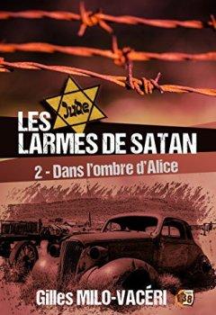 Livres Couvertures de Les Larmes de Satan - Tome 2: Dans l'ombre d'Alice (Romans historiques)