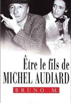 Être Le Fils De Michel Audiard