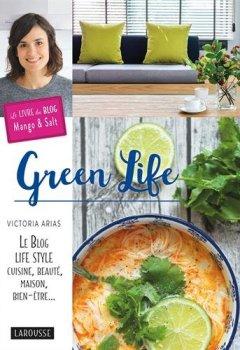 Livres Couvertures de Green Life: Le Blog Life style, cuisine, beauté,maison, bien-être...